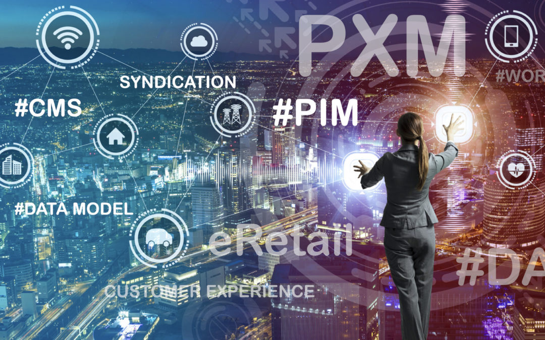 PXM at the heart of PIM – DAM – CMS to create new product experiences