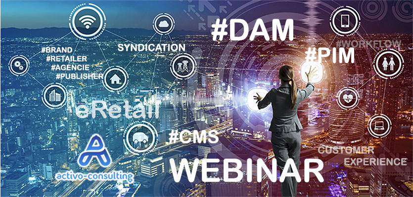 "WEBINAR : ""How to select the right marketing cocktail between DAM, PIM and CMS in 2020"""