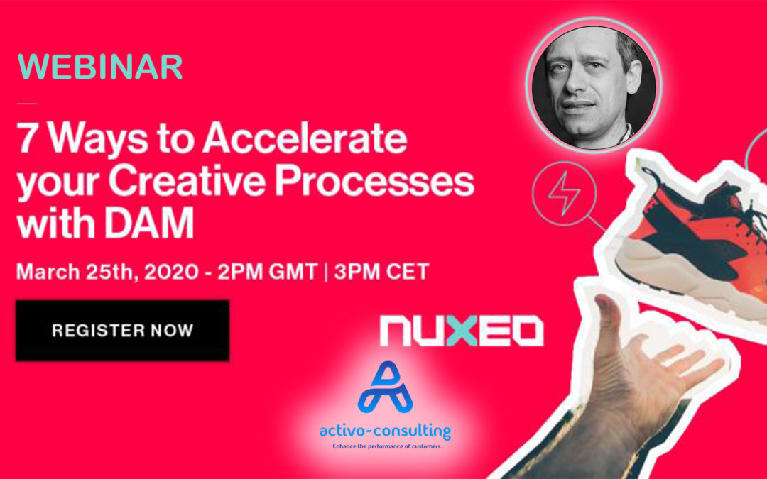 WEBINAR : 7 Ways to Accelerate your Creative Processes with DAM
