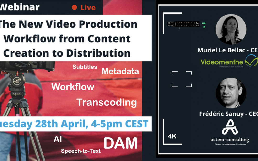 Webinar : The new Video Production Workflow from content creation to Distribution