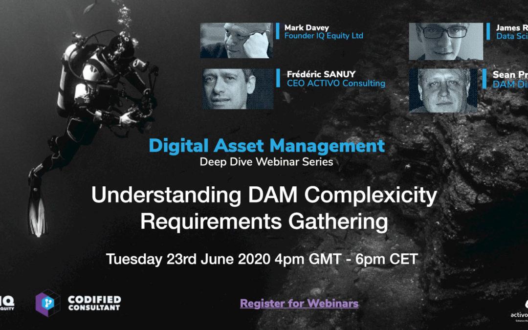 Digital Asset Management Deep Dive Webinar 3 : Requirements Gathering