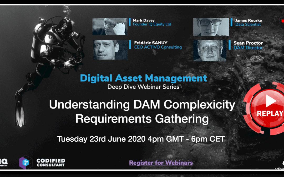 Replay Webinar 3 – Digital Asset Management Deep Dive  : Requirements Gathering