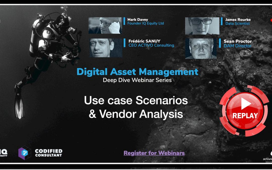 Webinar 5 Replay – Use case Scenarios & Vendor Analysis